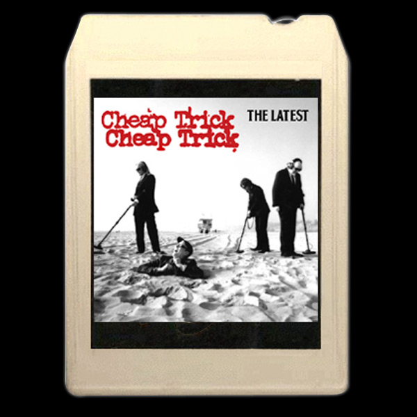 Cheap Trick 8-Track Not So Cheap