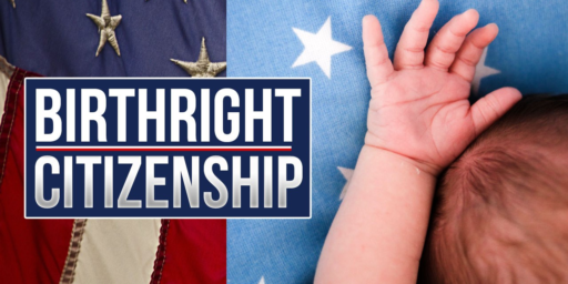 Birthright Citizenship Isn't Just The Law, It's A Good Idea Too